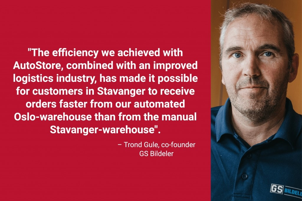 """Portrait photo of co-founder, Trond Gule, with caption """"The efficiency we achieved with AutoStore, combined with an improved logistics industry, has made it possible for customers in Stavanger to receive orders faster from our automated Oslo-warehouse than from the manual Stavanger-warehouse."""""""